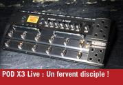 POD X3 Live : Un fervent disciple !