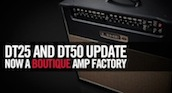 Free v2.0 Firmware Update Turns DT25/DT50 into a Boutique Tube Amp Factory